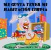 Libros para niños: Me gusta tener mi habitación limpia-libro para ninos en español: I Love to Keep My Room Clean-spanish children stories, kids spanish ... Bedtime Collection nº 5) (Spanish Edition) - Shelley Admont, S.A. Publishing