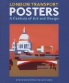 London Transport Posters: A Century of Art and Design - David Bownes, Oliver Green