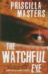 The Watchful Eye - Priscilla Masters