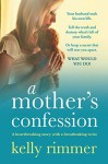 A Mother's Confession - Kelly Rimmer
