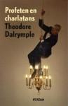 Profeten en charlatans: hoe schrijvers ons de wereld laten zien - Theodore Dalrymple, Jabik Veenbaas