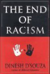 The End of Racism: Principles for a Multiracial Society - Dinesh D'Souza