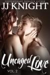 Uncaged Love, Volume 2 - J.J. Knight