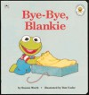 Bye Bye, Blankie - Bonnie Worth, Tom Cooke