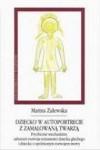 Dziecko w autoportrecie z zamalowaną twarzą. Psychiczne mechanizmy zaburzeń rozwoju tożsamości dziecka głuchego i dziecka z opóźnionym rozwojem mowy - Marina Zalewska