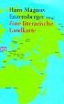 Eine literarische Landkarte - Hans Magnus Enzensberger, Bruce Chatwin, Lars Gustafsson