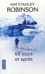 60 Jours Et Après - Kim Stanley Robinson, Dominique Haas