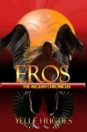 Eros the Aegean Chronicles (Volume 2) - Yelle Hughes