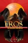Eros the Aegean Chronicles (Volume 2) - Yelle Hughes