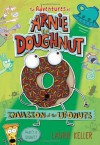 By Laurie Keller Invasion of the Ufonuts (Adventures of Arnie the Doughnut) - Laurie Keller