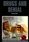 Drugs and Denial - Wendy Klein