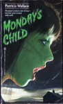 Monday's Child - Patricia Wallace