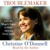 Troublemaker: Let's Do What It Takes to Make America Great Again - Christine O'Donnell, Christine O'Donnell, Macmillan Audio
