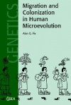 Migration and Colonization in Human Microevolution - Alan G. Fix, Michael Little, Kenneth M. Weiss, Robert A. Foley, Karen Strier, Nina Jablonski, C.G. Nicholas Mascie-Taylor