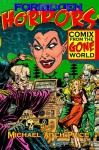 Forbidden Horrors: Comics from the Gone World - Michael Aitch Price, George E. Turner