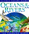Oceans & Rivers (Changing World (San Diego, Calif.).) - Frances Dipper, Silver Dolphin Press