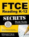 Ftce Reading K-12 Secrets Study Guide: Ftce Test Review for the Florida Teacher Certification Examinations - Ftce Exam Secrets Test Prep Team