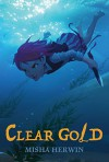 Clear Gold - Misha Herwin