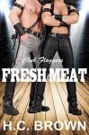 Fresh Meat - H.C. Brown