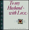 To My Husband with Love - Helen Exley
