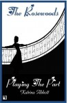 Playing The Part (The Rosewoods, #2.5) - Katrina Abbott