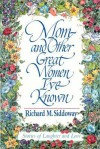 Mom-And Other Great Women I'Ve Known - Richard M. Siddoway