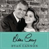 Dear Cary: My Life with Cary Grant - Dyan Cannon, Dyan Cannon, HarperAudio