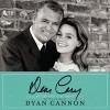 Dear Cary: My Life with Cary Grant - Dyan Cannon, Dyan Cannon, HarperAudio