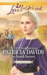 An Amish Harvest (The Amish Bachelors) - Patricia Davids
