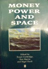 Money, Power, And Space - Stuart Corbridge, Ron Martin, Nigel Thrift