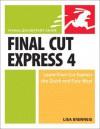 Final Cut Express 4: Visual QuickStart Guide - Lisa Brenneis