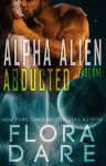 Alpha Alien: Abducted - Flora Dare