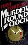 Murder Round the Clock - Hugh Pentecost