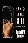Hands of the Bull: A Ramirez Novel - Radcliff Lance