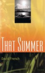 That Summer - David French