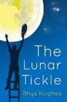 The Lunar Tickle - Rhys Hughes