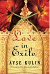 Love in Exile - Ayşe Kulin, Kenneth Dakan
