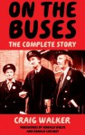 On The Buses - The Complete Story - Craig Walker