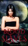 Blood Slaves (The Daughters of Darkness Book 1) - N.L. Hoffmann