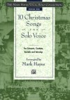 The Mark Hayes Vocal Solo Collection -- 10 Christmas Songs for Solo Voice: Medium High Voice - Mark Hayes