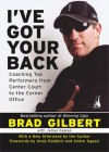 I've Got Your Back: Coaching Top Performers from Center Court to the Corner Office - Brad Gilbert, James Kaplan, Andre Agassi