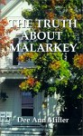 The Truth about Malarkey - Dee Ann Miller