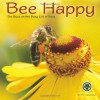 Bee Happy: The Buzz on the Busy Life of Bees 2015 Wall Calendar - Amber Lotus Publishing