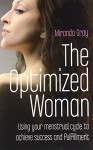 The Optimized Woman: If You Want to Get Ahead, Get a Cycle - Miranda Gray