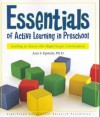 Essentials of Active Learning in Preschool: Getting to Know the High/Scope Curriculum - Ann S. Epstein