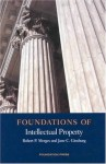 Foundations of Intellectual Property (Foundations of Law) - Robert P. Merges, Jane C. Ginsburg