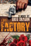 The Factory - Greg Dragon