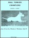 Bull Terrier Champions 1952-1981 - Jan Linzy