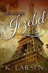 Jezebel - K. Larsen