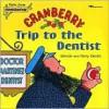Cranberry Trip to the Dentist - Wende Devlin, Harry Devlin